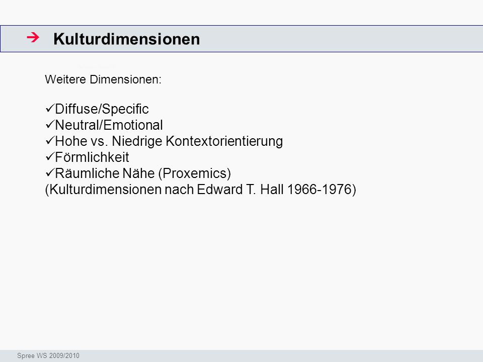 Kulturdimensionen  Diffuse/Specific Neutral/Emotional