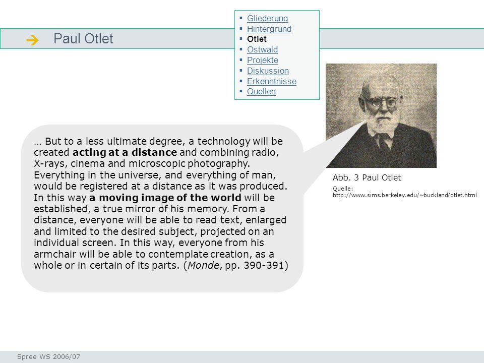 Gliederung Hintergrund. Otlet. Ostwald. Projekte. Diskussion. Erkenntnisse. Quellen.  Paul Otlet.