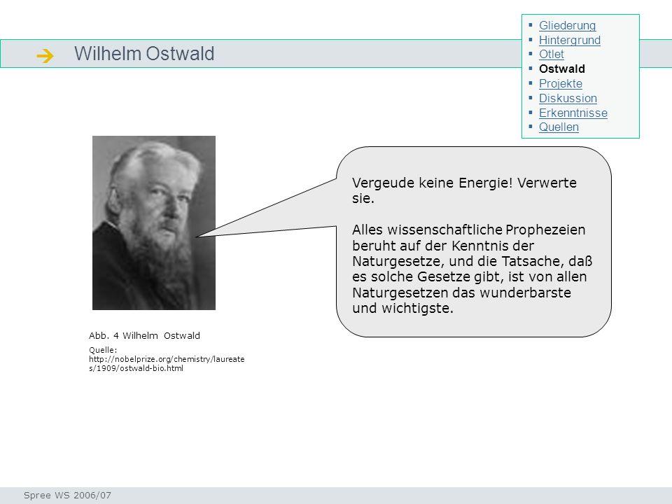  Wilhelm Ostwald Vergeude keine Energie! Verwerte sie.