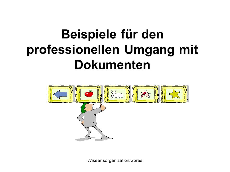 Beispiele für den professionellen Umgang mit Dokumenten