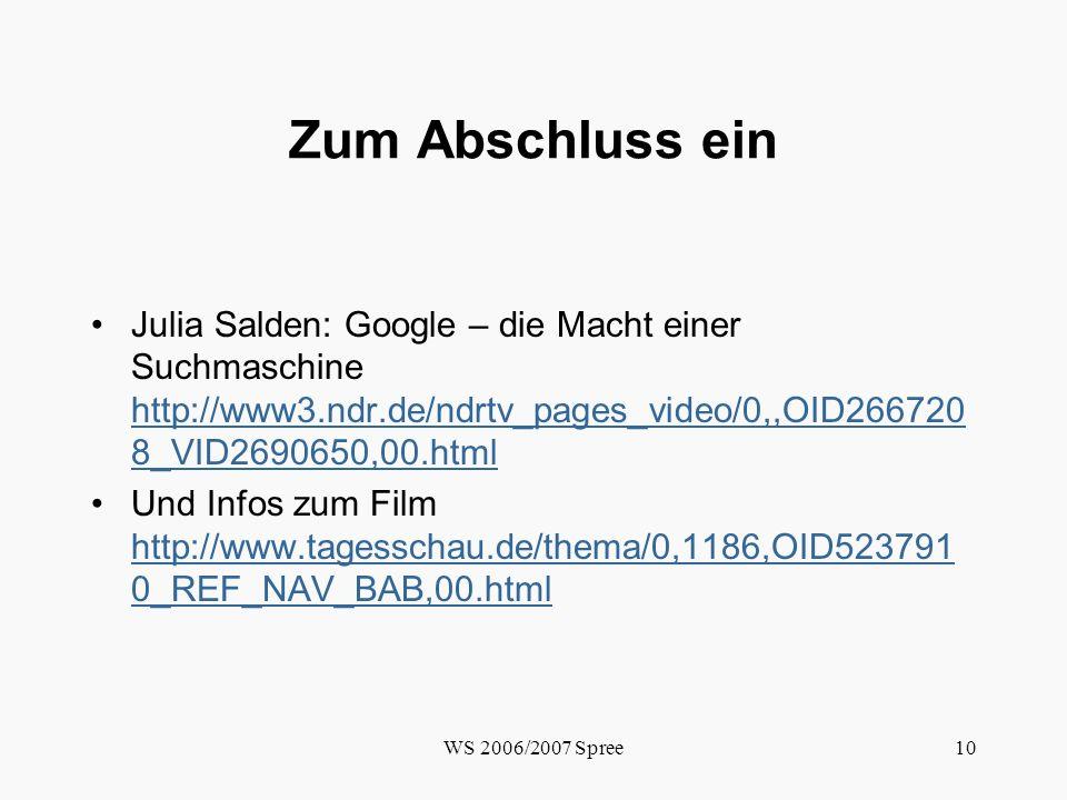 Zum Abschluss ein Julia Salden: Google – die Macht einer Suchmaschine http://www3.ndr.de/ndrtv_pages_video/0,,OID2667208_VID2690650,00.html.