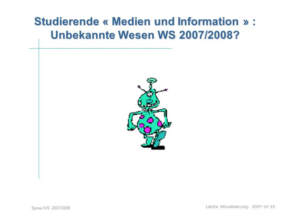 Studierende « Medien und Information » : Unbekannte Wesen WS 2007/2008