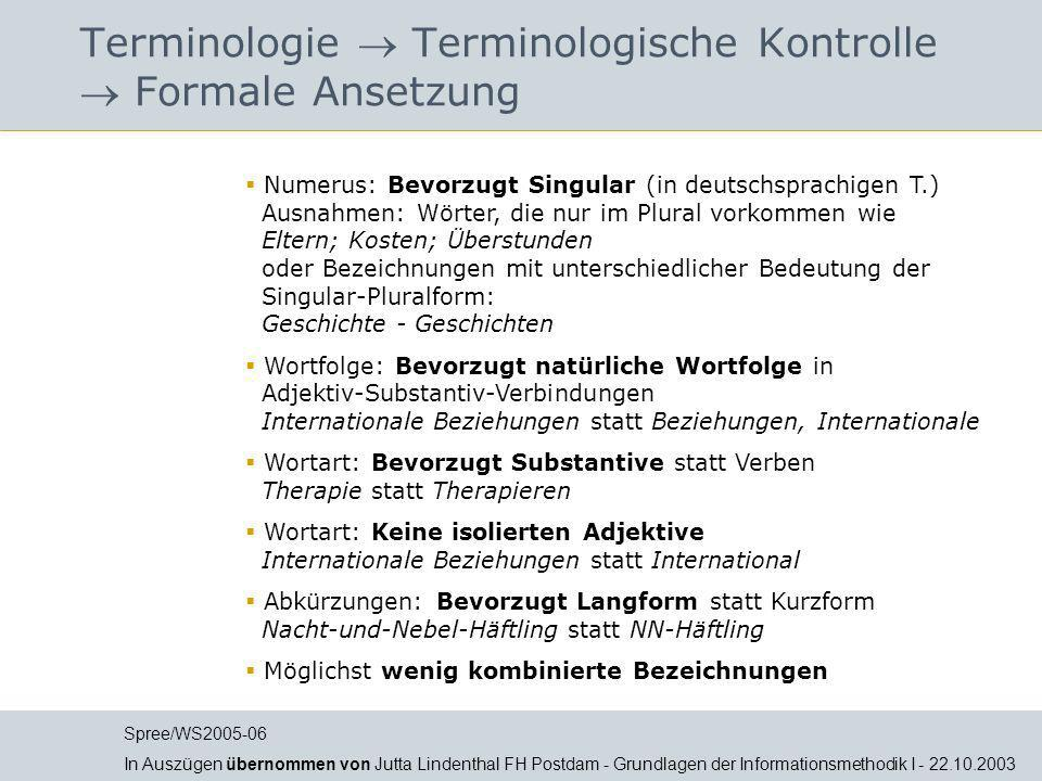 Terminologie  Terminologische Kontrolle  Formale Ansetzung
