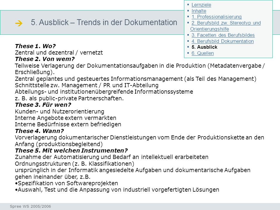  5. Ausblick – Trends in der Dokumentation These 1. Wo