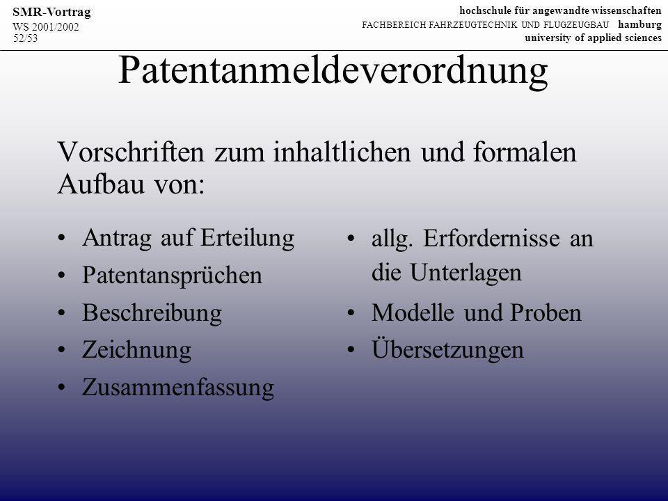 Patentanmeldeverordnung Vorschriften zum inhaltlichen und formalen Aufbau von: