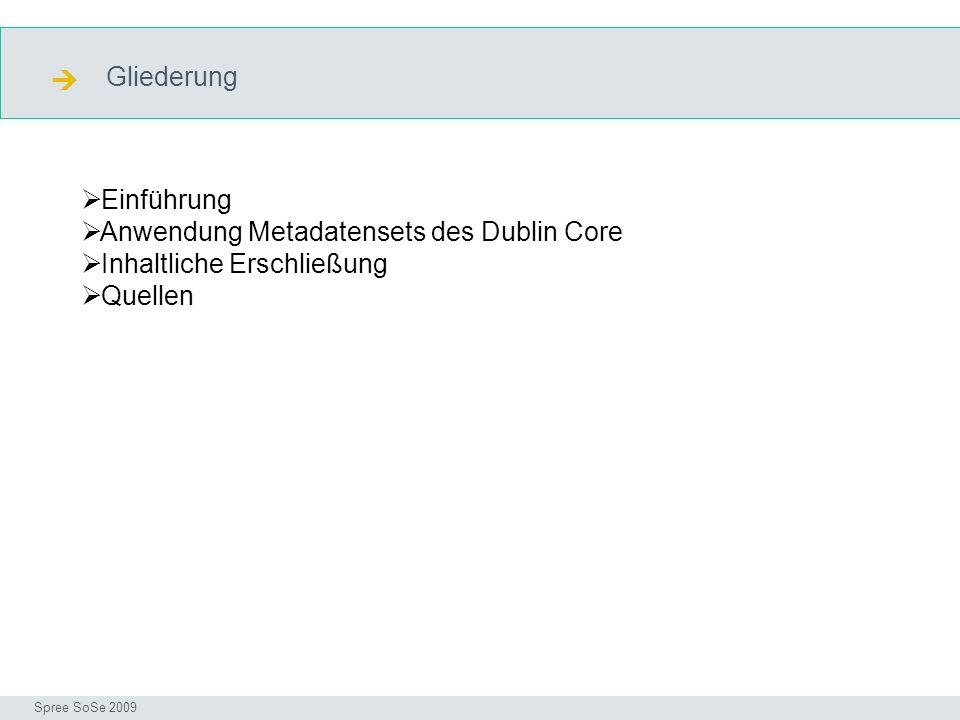  Gliederung Einführung Anwendung Metadatensets des Dublin Core