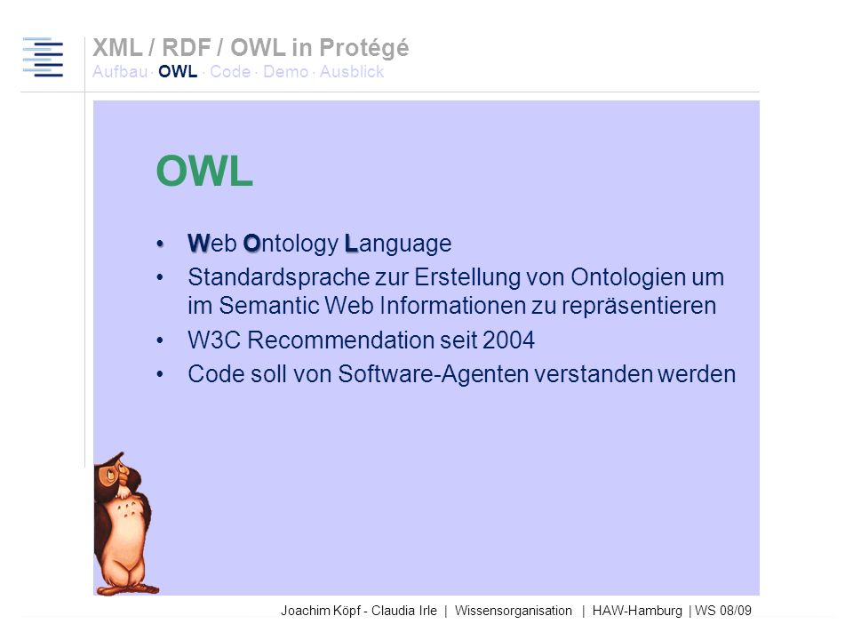 OWL XML / RDF / OWL in Protégé Aufbau · OWL · Code · Demo · Ausblick