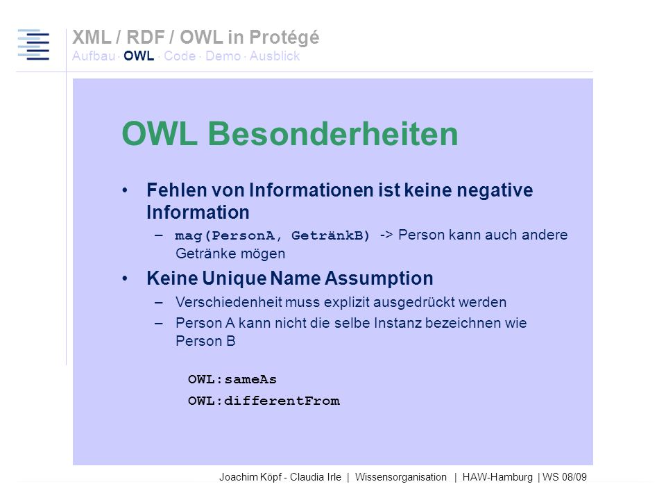 27.03.2017XML / RDF / OWL in Protégé Aufbau · OWL · Code · Demo · Ausblick. OWL Besonderheiten.