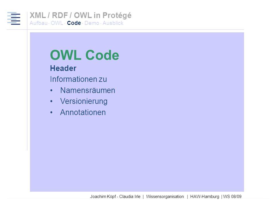 27.03.2017XML / RDF / OWL in Protégé Aufbau · OWL · Code · Demo · Ausblick. OWL Code. Header. Informationen zu.