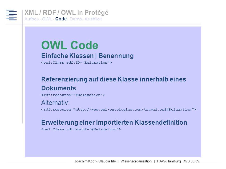 27.03.2017XML / RDF / OWL in Protégé Aufbau · OWL · Code · Demo · Ausblick. OWL Code. Einfache Klassen | Benennung.