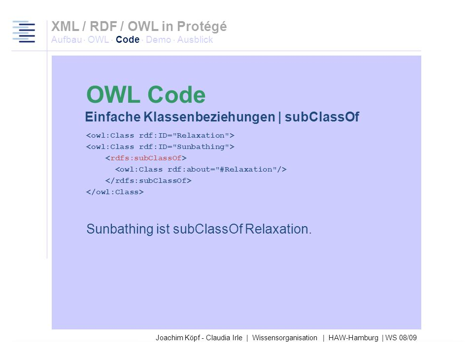 27.03.2017XML / RDF / OWL in Protégé Aufbau · OWL · Code · Demo · Ausblick. OWL Code. Einfache Klassenbeziehungen | subClassOf.