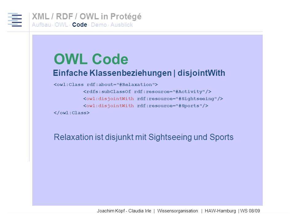 27.03.2017XML / RDF / OWL in Protégé Aufbau · OWL · Code · Demo · Ausblick. OWL Code. Einfache Klassenbeziehungen | disjointWith.