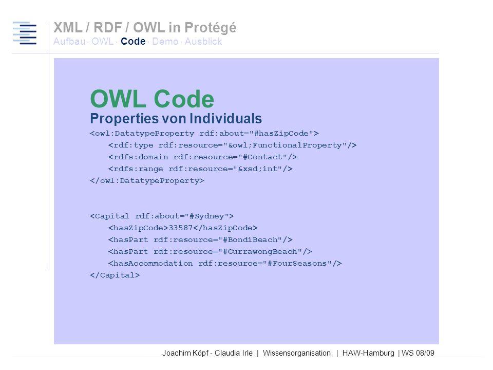27.03.2017XML / RDF / OWL in Protégé Aufbau · OWL · Code · Demo · Ausblick. OWL Code. Properties von Individuals.