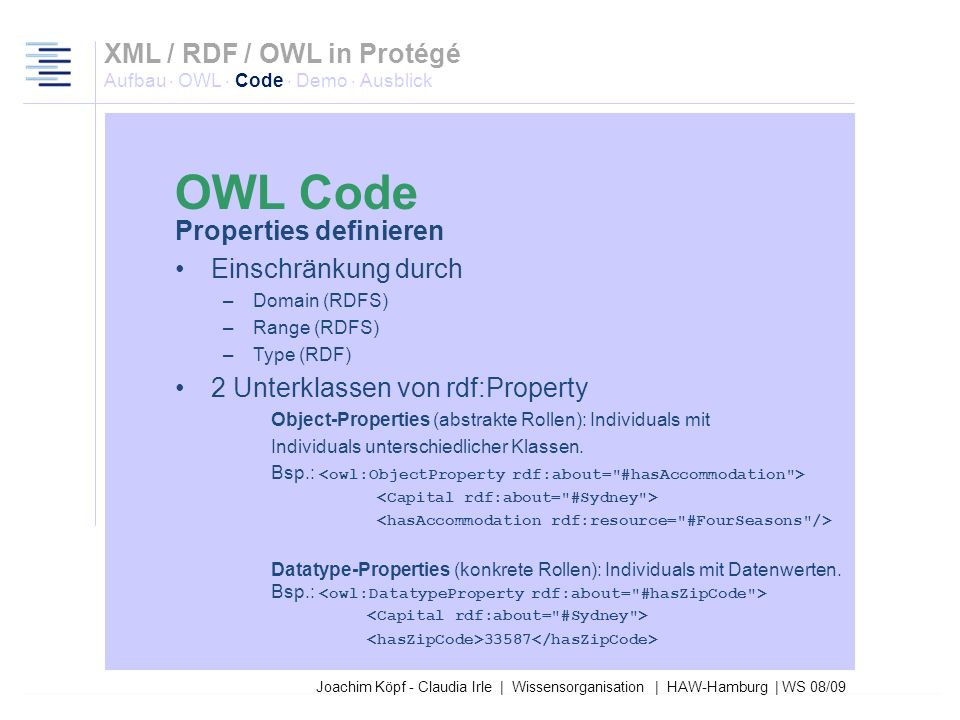 27.03.2017XML / RDF / OWL in Protégé Aufbau · OWL · Code · Demo · Ausblick. OWL Code. Properties definieren.