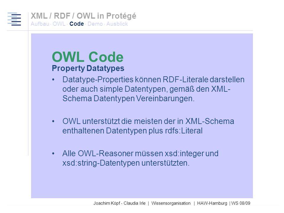 27.03.2017XML / RDF / OWL in Protégé Aufbau · OWL · Code · Demo · Ausblick. OWL Code. Property Datatypes.
