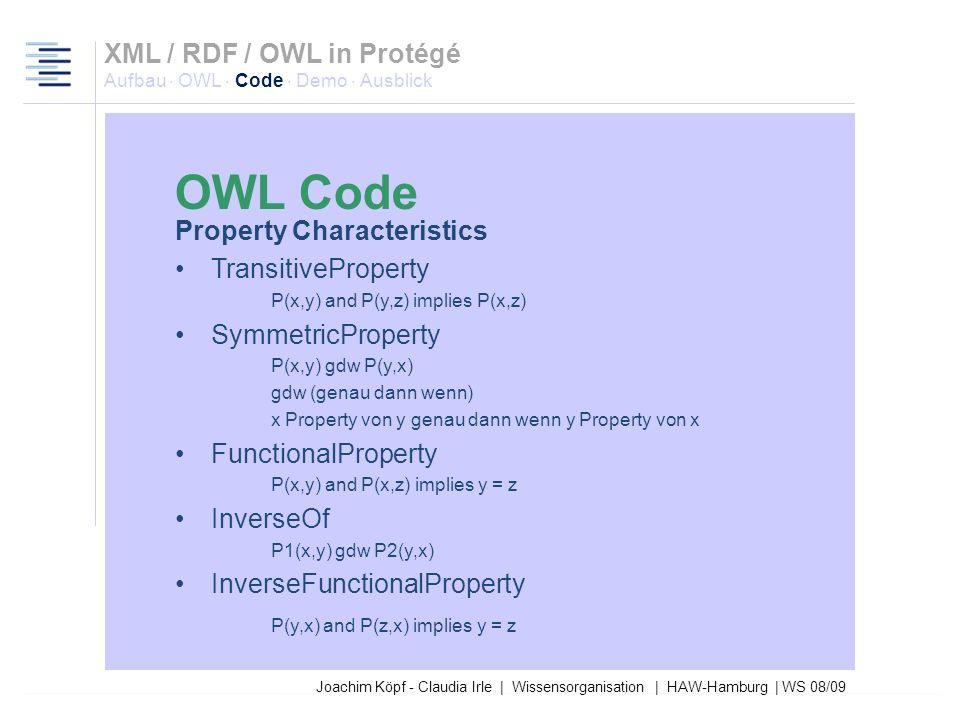 27.03.2017XML / RDF / OWL in Protégé Aufbau · OWL · Code · Demo · Ausblick. OWL Code. Property Characteristics.