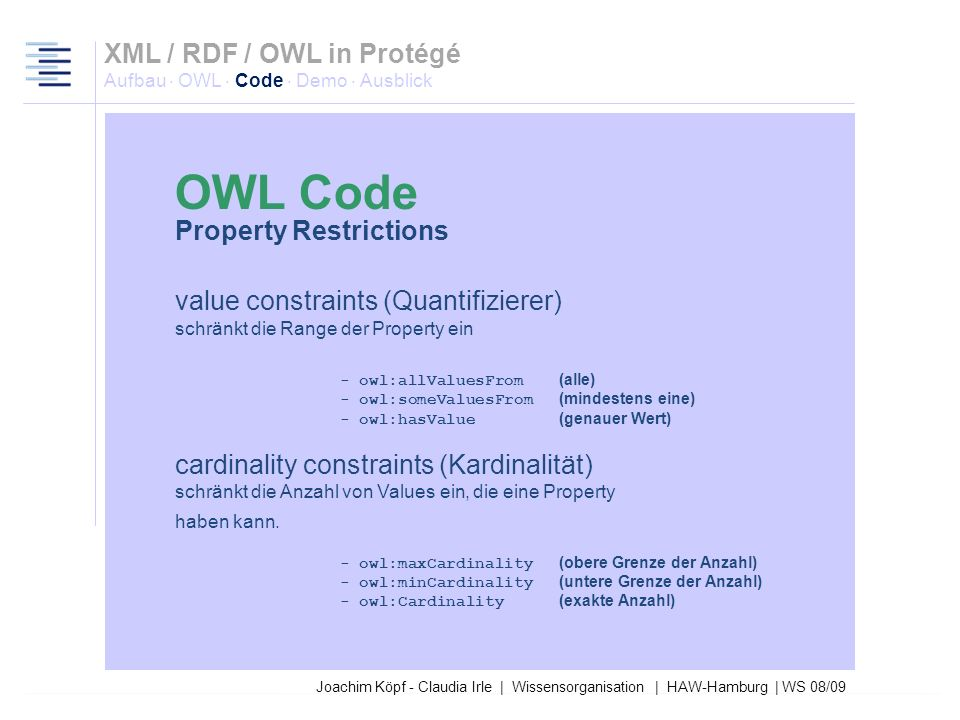 27.03.2017 XML / RDF / OWL in Protégé Aufbau · OWL · Code · Demo · Ausblick. OWL Code. Property Restrictions.