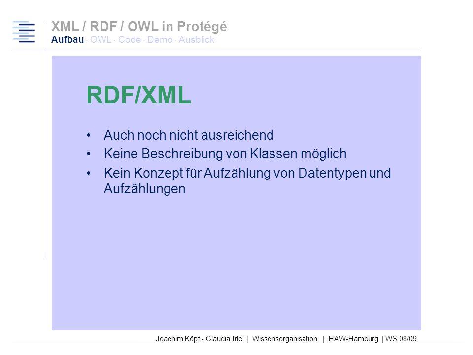 27.03.2017XML / RDF / OWL in Protégé Aufbau · OWL · Code · Demo · Ausblick. RDF/XML. Auch noch nicht ausreichend.