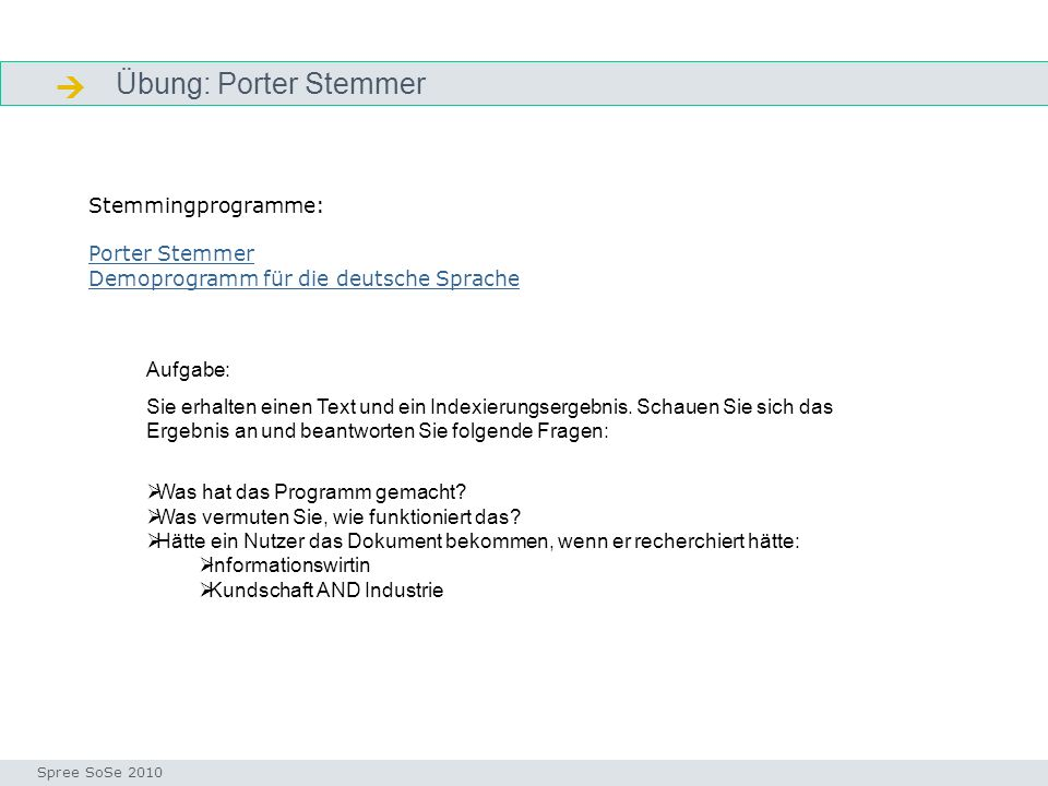  Übung: Porter Stemmer Stemmingprogramme: Porter Stemmer