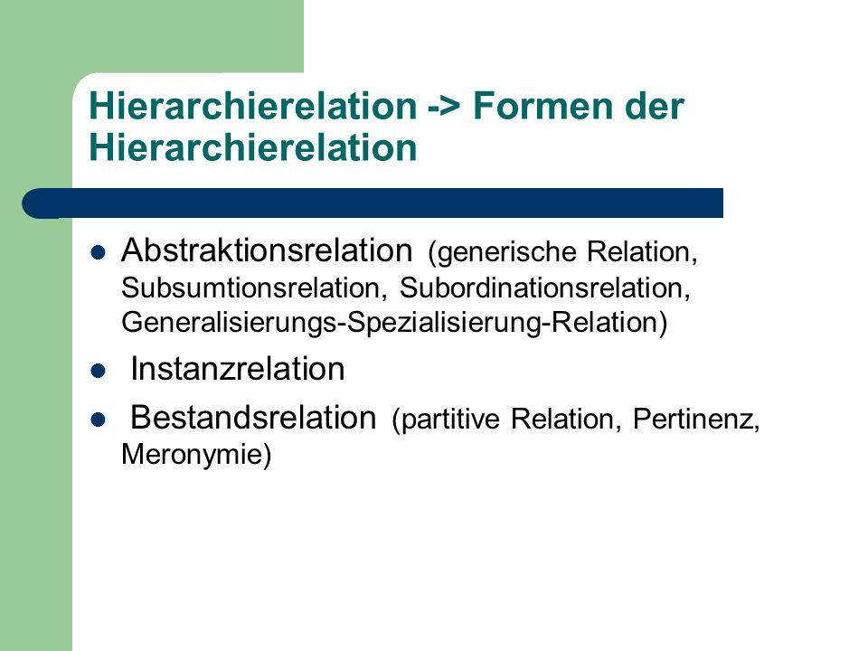Hierarchierelation -> Formen der Hierarchierelation
