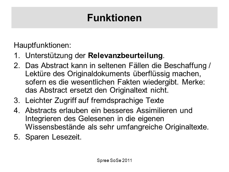 Funktionen Hauptfunktionen: Unterstützung der Relevanzbeurteilung.