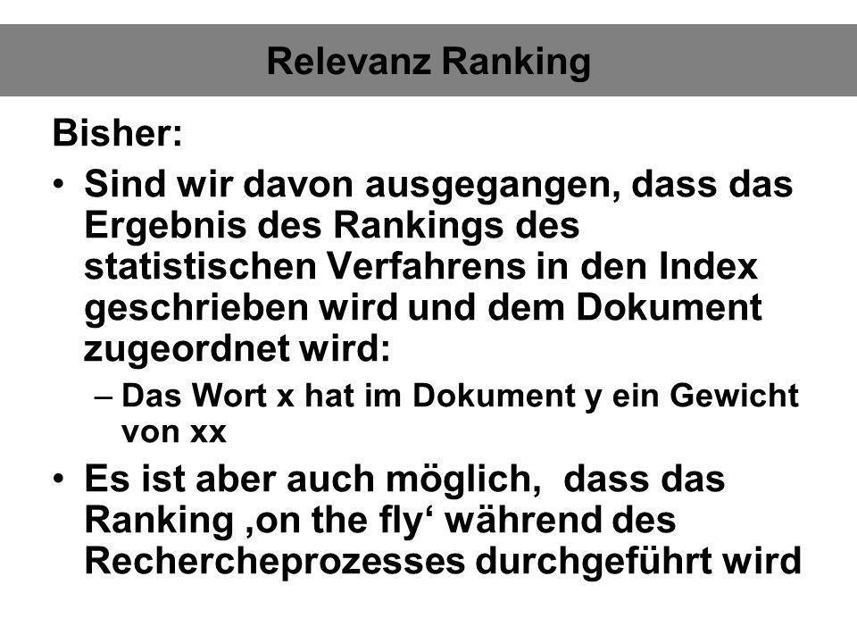Relevanz Ranking Bisher: