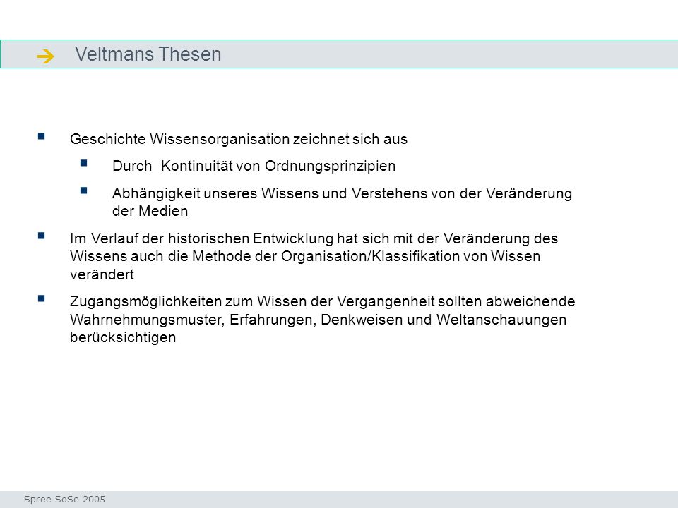  Veltmans Thesen Geschichte Wissensorganisation zeichnet sich aus