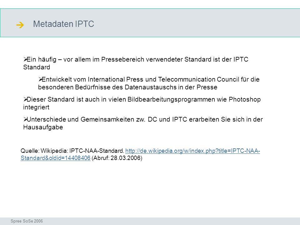  Metadaten IPTC. IPTC. Ein häufig – vor allem im Pressebereich verwendeter Standard ist der IPTC Standard.