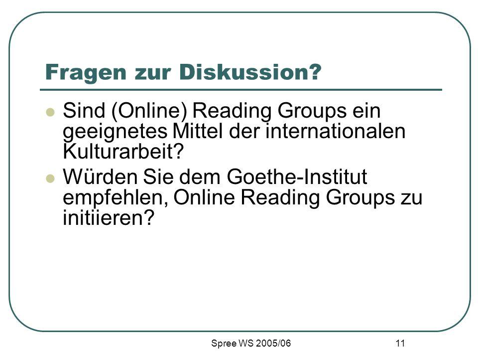 Fragen zur Diskussion Sind (Online) Reading Groups ein geeignetes Mittel der internationalen Kulturarbeit
