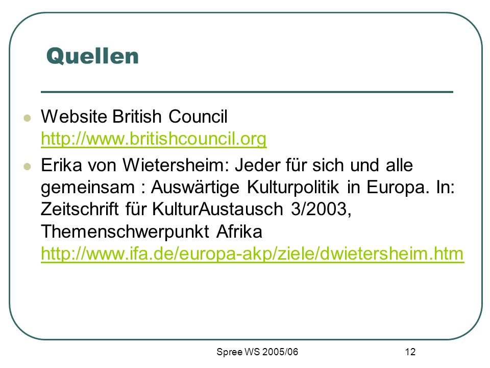 Quellen Website British Council http://www.britishcouncil.org