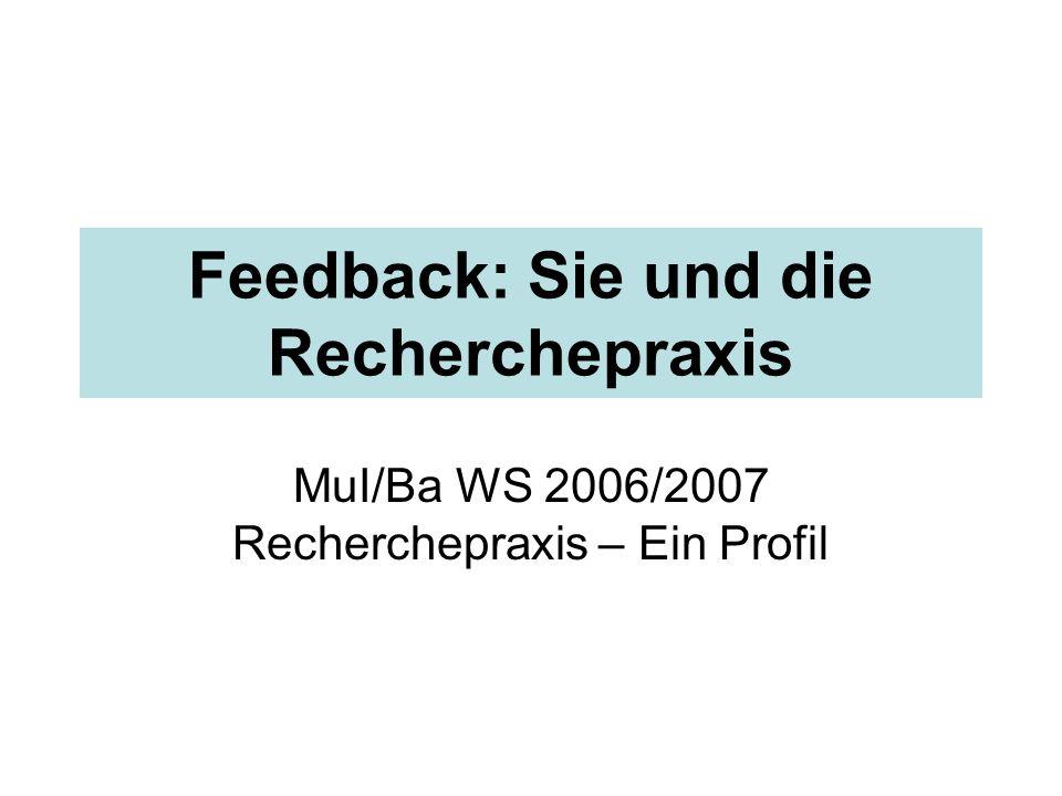 Feedback: Sie und die Recherchepraxis