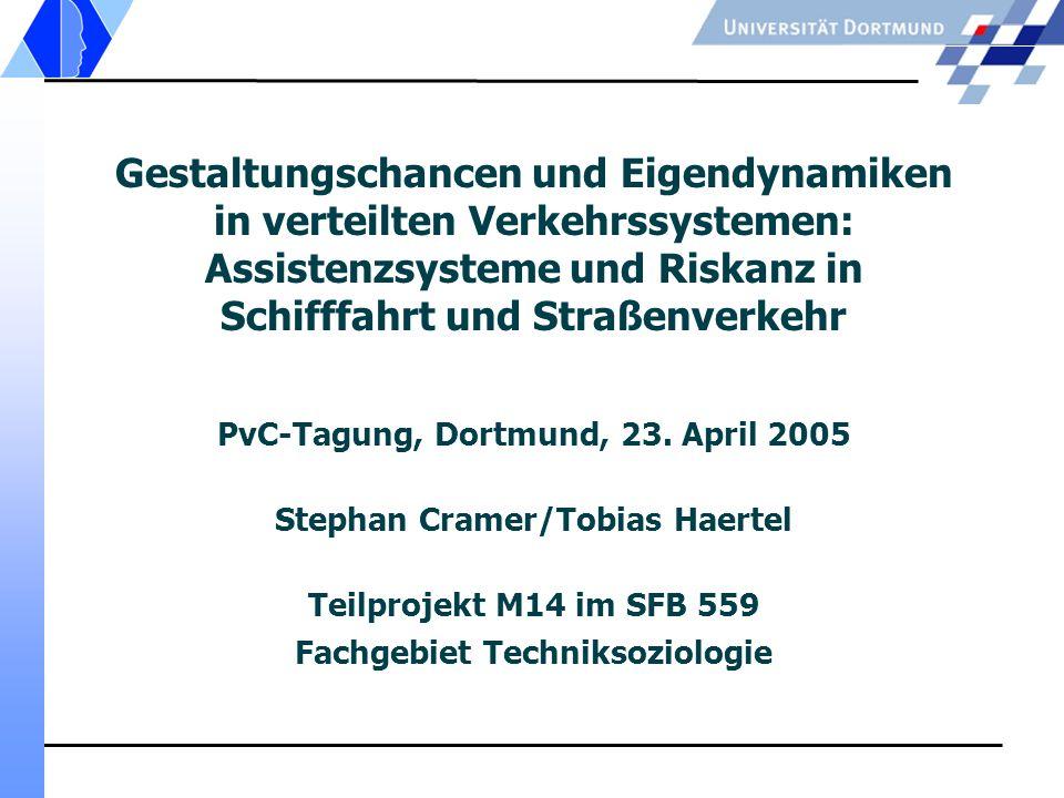Gestaltungschancen und Eigendynamiken in verteilten Verkehrssystemen: Assistenzsysteme und Riskanz in Schifffahrt und Straßenverkehr