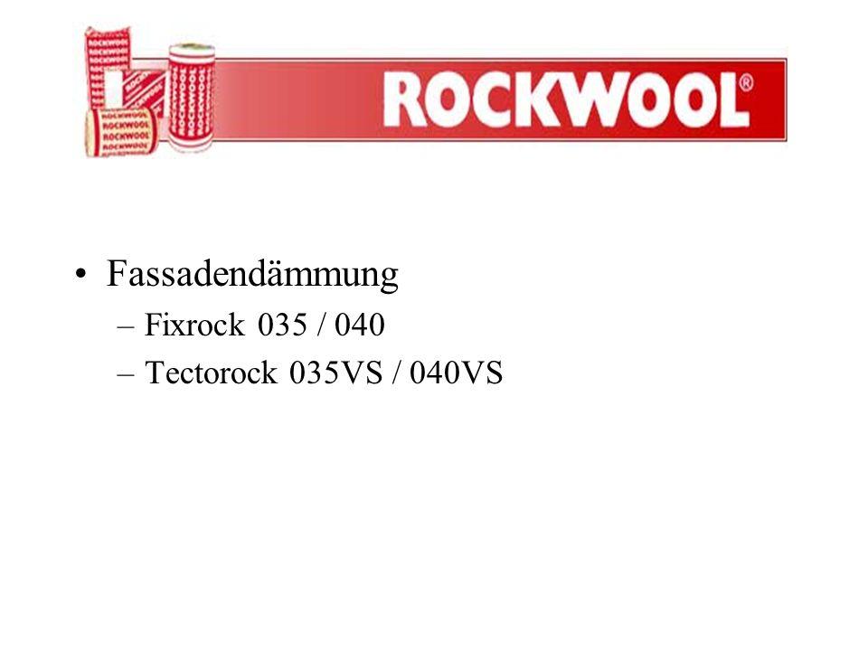Fassadendämmung Fixrock 035 / 040 Tectorock 035VS / 040VS