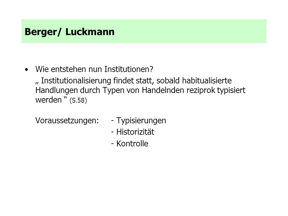 Berger/ Luckmann Wie entstehen nun Institutionen