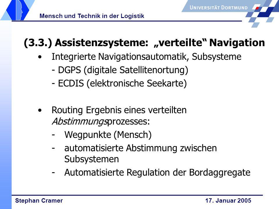 """(3.3.) Assistenzsysteme: """"verteilte Navigation"""