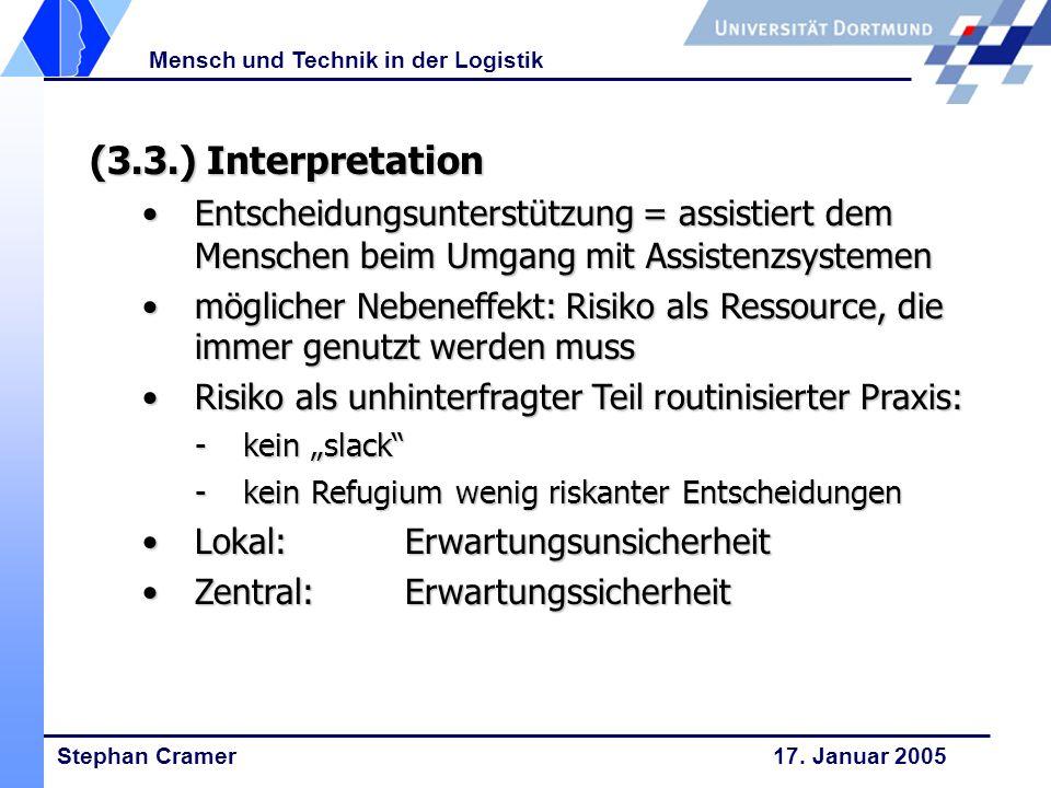 (3.3.) Interpretation Entscheidungsunterstützung = assistiert dem Menschen beim Umgang mit Assistenzsystemen.
