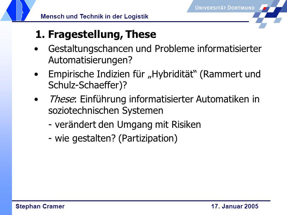 1. Fragestellung, These Gestaltungschancen und Probleme informatisierter Automatisierungen