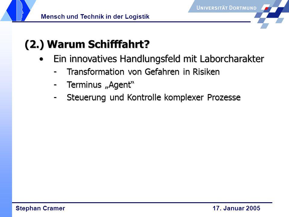 (2.) Warum Schifffahrt Ein innovatives Handlungsfeld mit Laborcharakter. Transformation von Gefahren in Risiken.