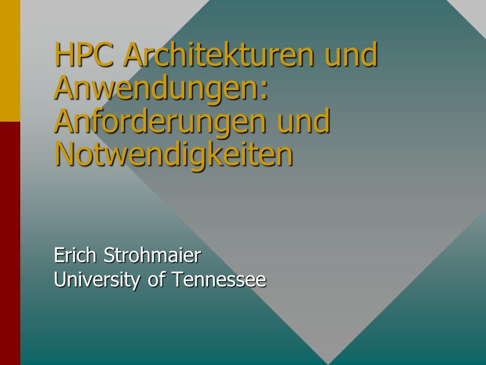 HPC Architekturen und Anwendungen: Anforderungen und Notwendigkeiten