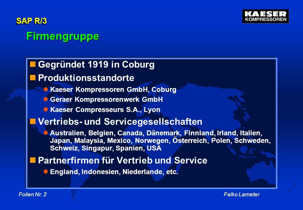 Firmengruppe Gegründet 1919 in Coburg Produktionsstandorte