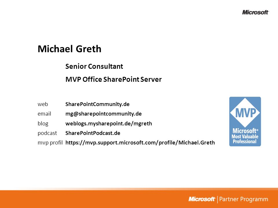 Michael Greth Senior Consultant MVP Office SharePoint Server