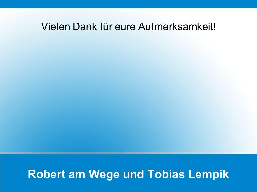 Robert am Wege und Tobias Lempik