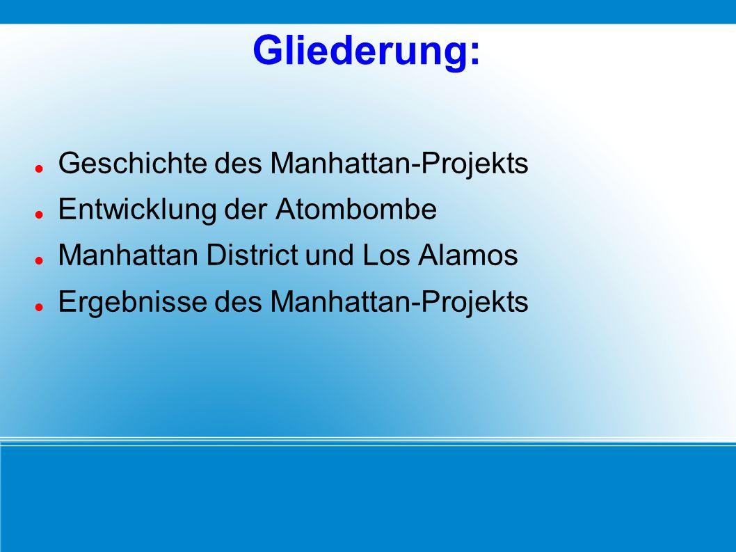 Gliederung: Geschichte des Manhattan-Projekts