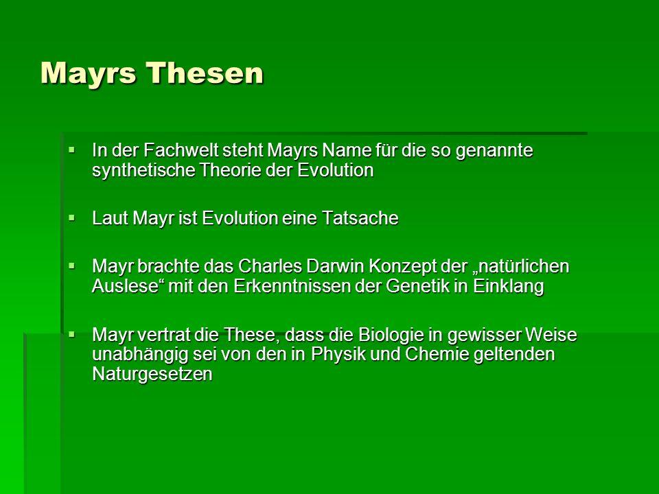 Mayrs Thesen In der Fachwelt steht Mayrs Name für die so genannte synthetische Theorie der Evolution.