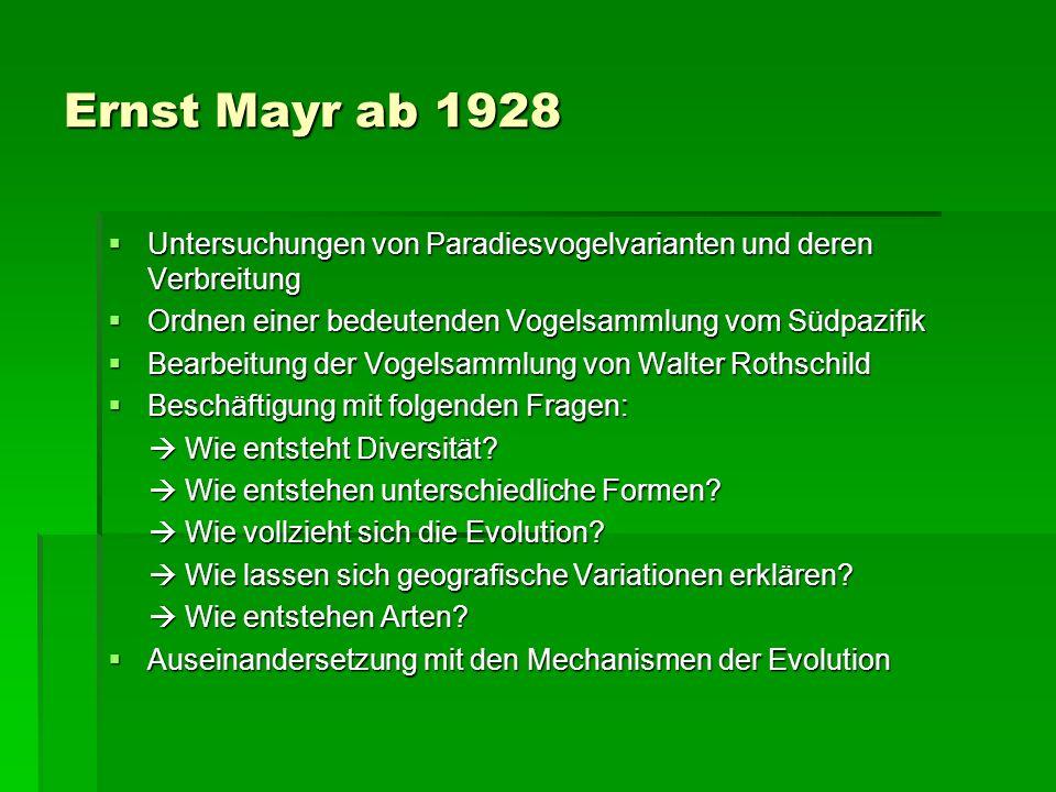 Ernst Mayr ab 1928 Untersuchungen von Paradiesvogelvarianten und deren Verbreitung. Ordnen einer bedeutenden Vogelsammlung vom Südpazifik.
