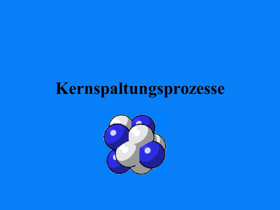 Kernspaltungsprozesse