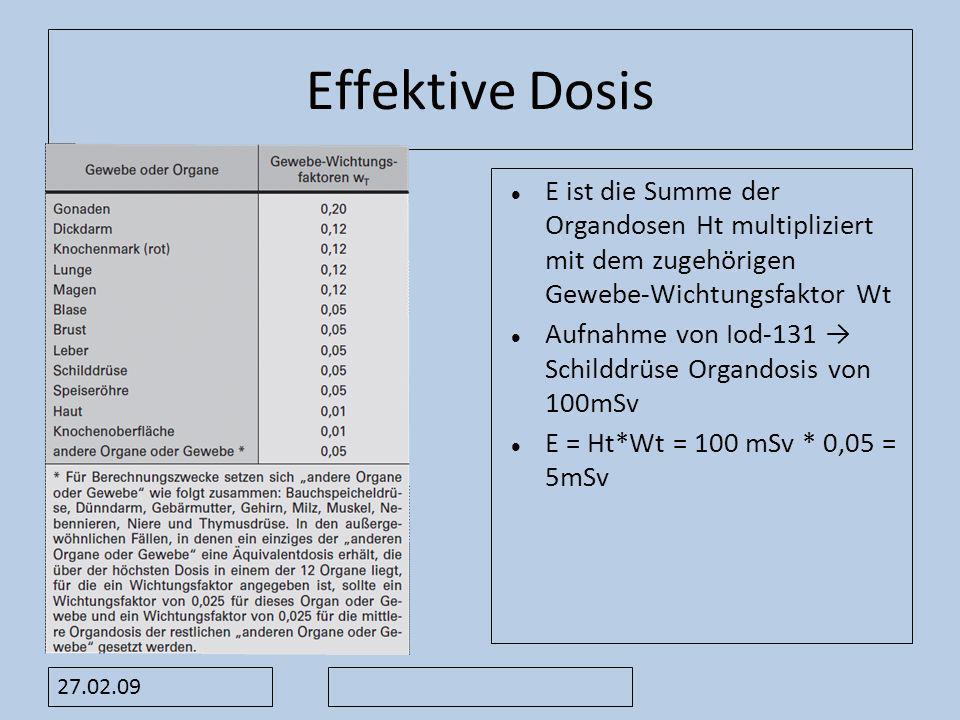 Effektive Dosis E ist die Summe der Organdosen Ht multipliziert mit dem zugehörigen Gewebe-Wichtungsfaktor Wt.