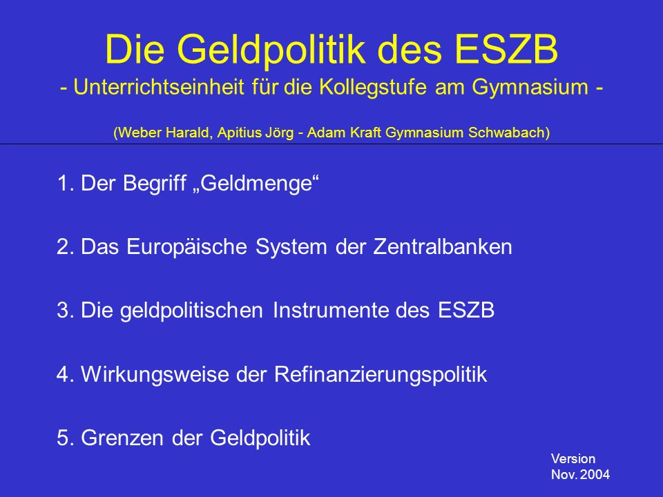Die Geldpolitik des ESZB - Unterrichtseinheit für die Kollegstufe am Gymnasium - (Weber Harald, Apitius Jörg - Adam Kraft Gymnasium Schwabach)