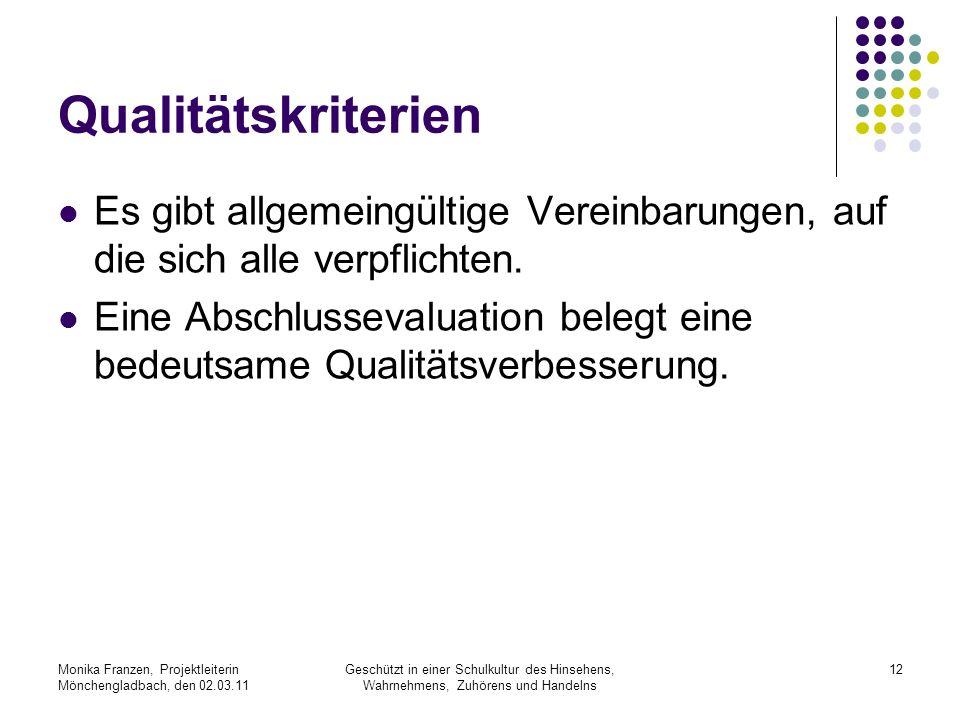 Qualitätskriterien Es gibt allgemeingültige Vereinbarungen, auf die sich alle verpflichten.