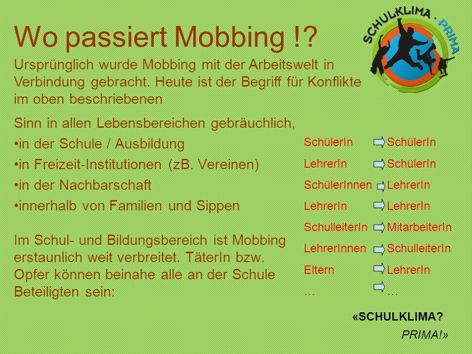 Wo passiert Mobbing !